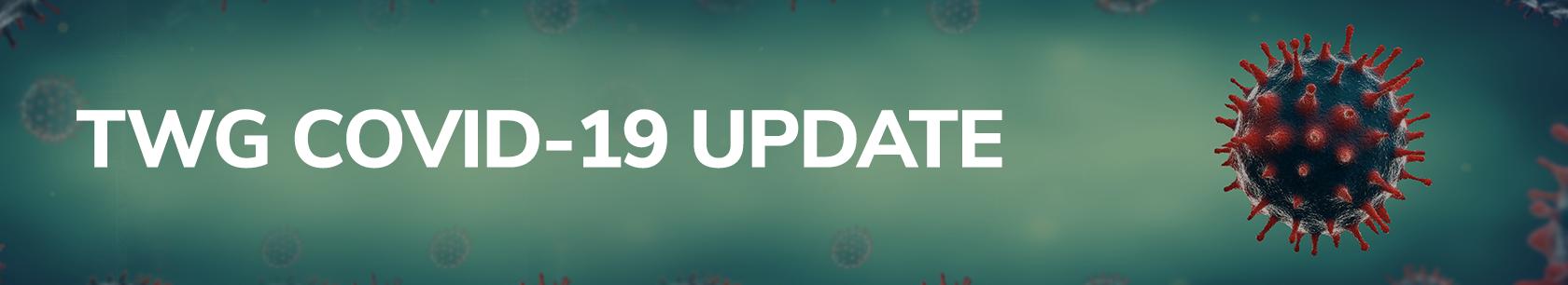 TWG Covid-19 Update
